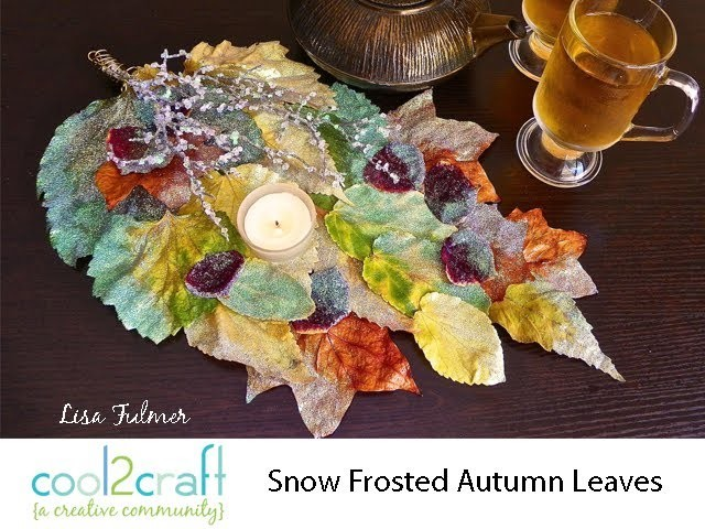 How to Make a Frosted Autumn Leaves Tabletopper by Lisa Fulmer