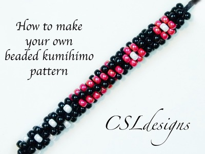 How to make your own beaded kumihimo pattern