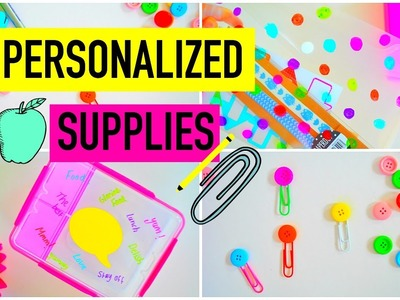 DIY PERSONALIZED SCHOOL SUPPLIES! | How to: Turn Your Boring Supplies Into Cute Ones!