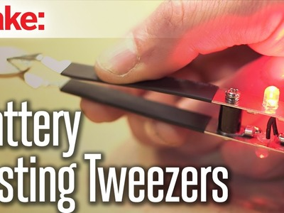 Make your own Battery-Testing Tweezers!