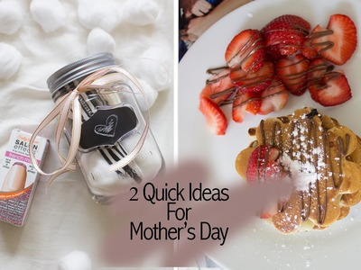 2 Quick Ideas For Mother's Day