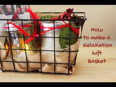 How to make a Gift Basket for Relaxation (DIY sugar scrub, dessert, etc.)