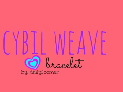 NEW cybil weave bracelet || original design