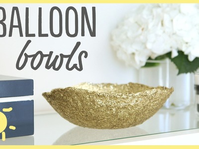 DIY | Balloon Bowls (Only 2 Ingredients!!)