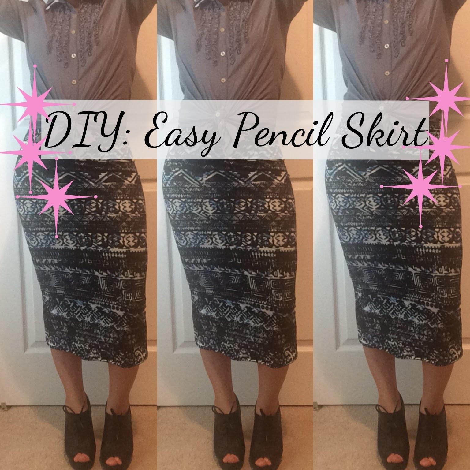 DIY| Easy Pencil Skirt| Tutorial