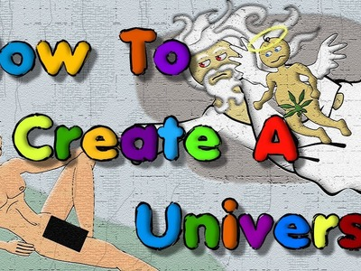 How To Create A Universe