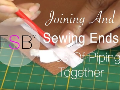 Joining and Sewing Ends of Piping Together