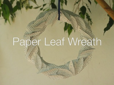 DIY Paper Leaf Wreath - How to make a pretty vintage wreath to decorate your home