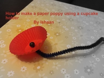 How to make a paper poppy flower using cupcake holder By Ishaan
