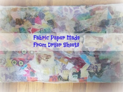 How to make fabric paper with dryer sheets.tutorial