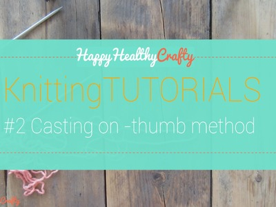 Knitting tutorial: casting on for beginners, thumb method