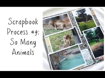 Scrapbook Process Video #9:  So Many Animals