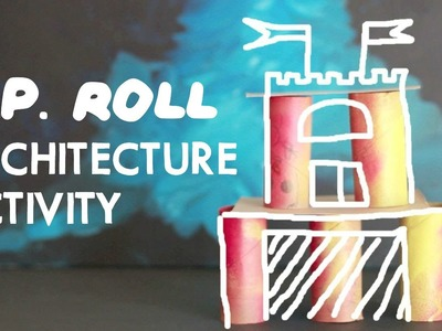 Toilet Paper Roll Architecture Activity for Kids
