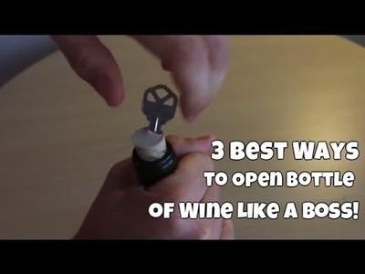 3 Best Ways to Open Bottle of Wine Like a Boss!