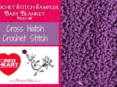 Cross Hatch Stitch for the Crochet Stitch Sampler Baby Blanket Crochet Along (Video 6)