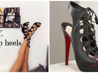 DIY How to make your own Jimmy Choo-Christian Louboutin kind of lace up heels