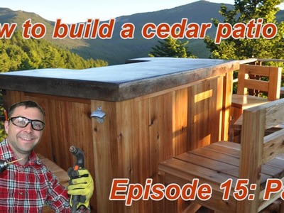 How to Build a Cedar Patio Bar : Episode 15 Part 2