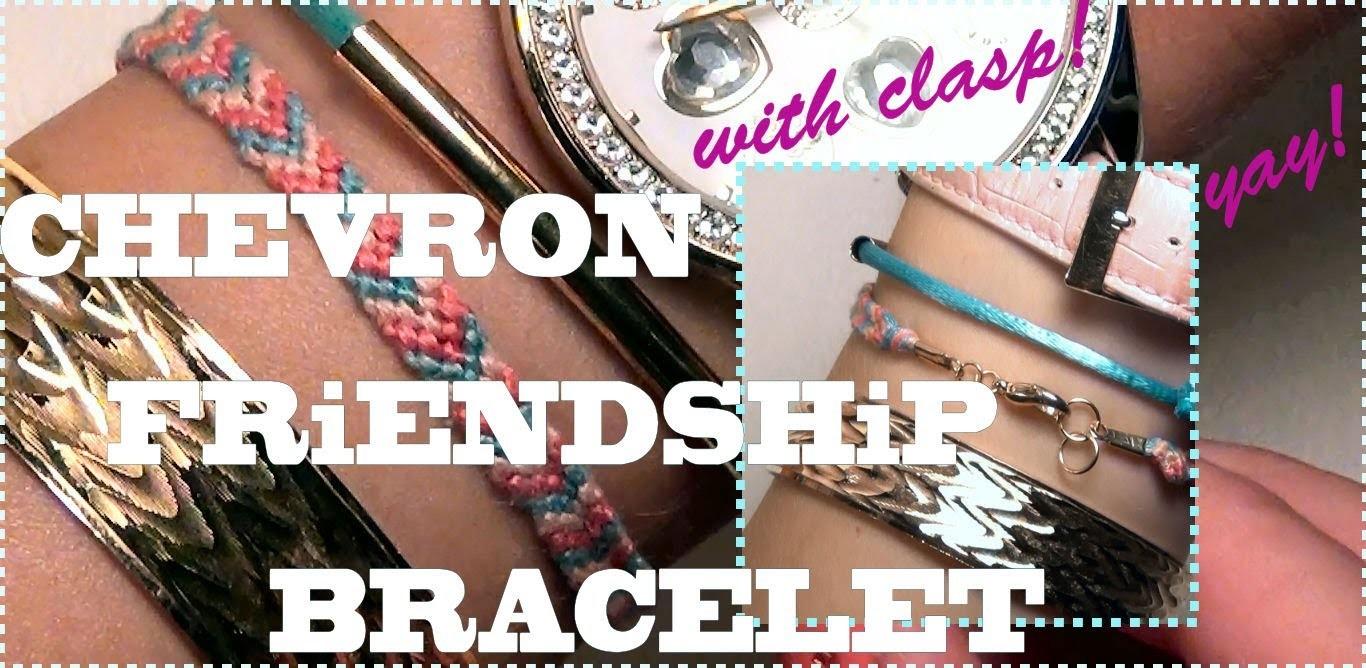 How to Make Friendship Bracelets ♥ The Chevron