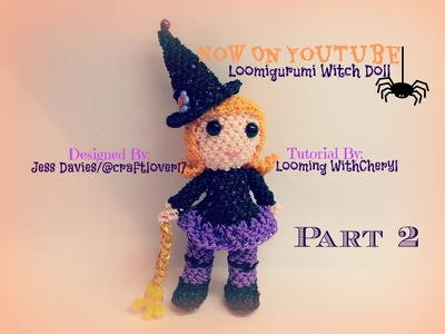 Rainbow Loom Witch Part 2 of 2 - Loomigurumi. Amigurumi - Looming WithCheryl