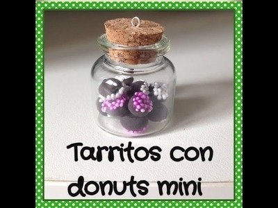 Tutorial diy bote cristal donuts arcilla polimerica fimo.glass jars with figures