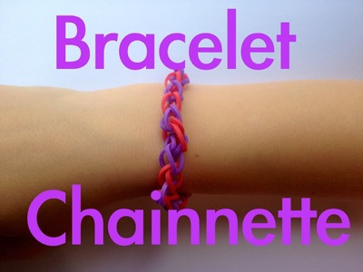 Bracelet Chainette Rainbow Loom tutorial (Easy tuto facile français)