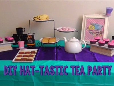 DIY Ever After High Inspired Hat-tastic Tea Party - Birthday Idea  *Scarlett's Parties Ep. 2*