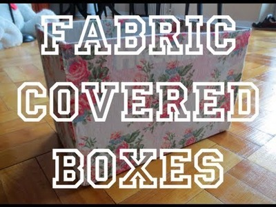 DIY: Fabric Covered Box ♡ Theeasydiy #Organization