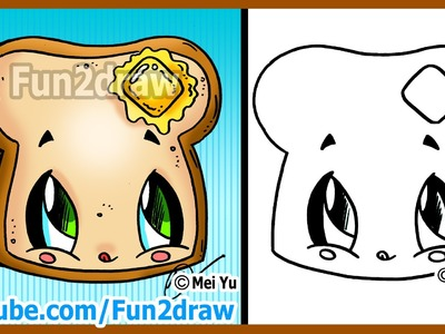How to Draw Cartoons - Kawaii Toast + Butter - Fun2draw drawing channel
