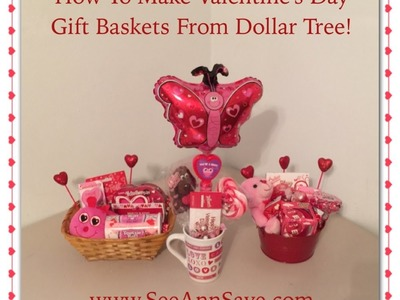 How To Make Valentine's Day Gift Baskets from the Dollar Tree!