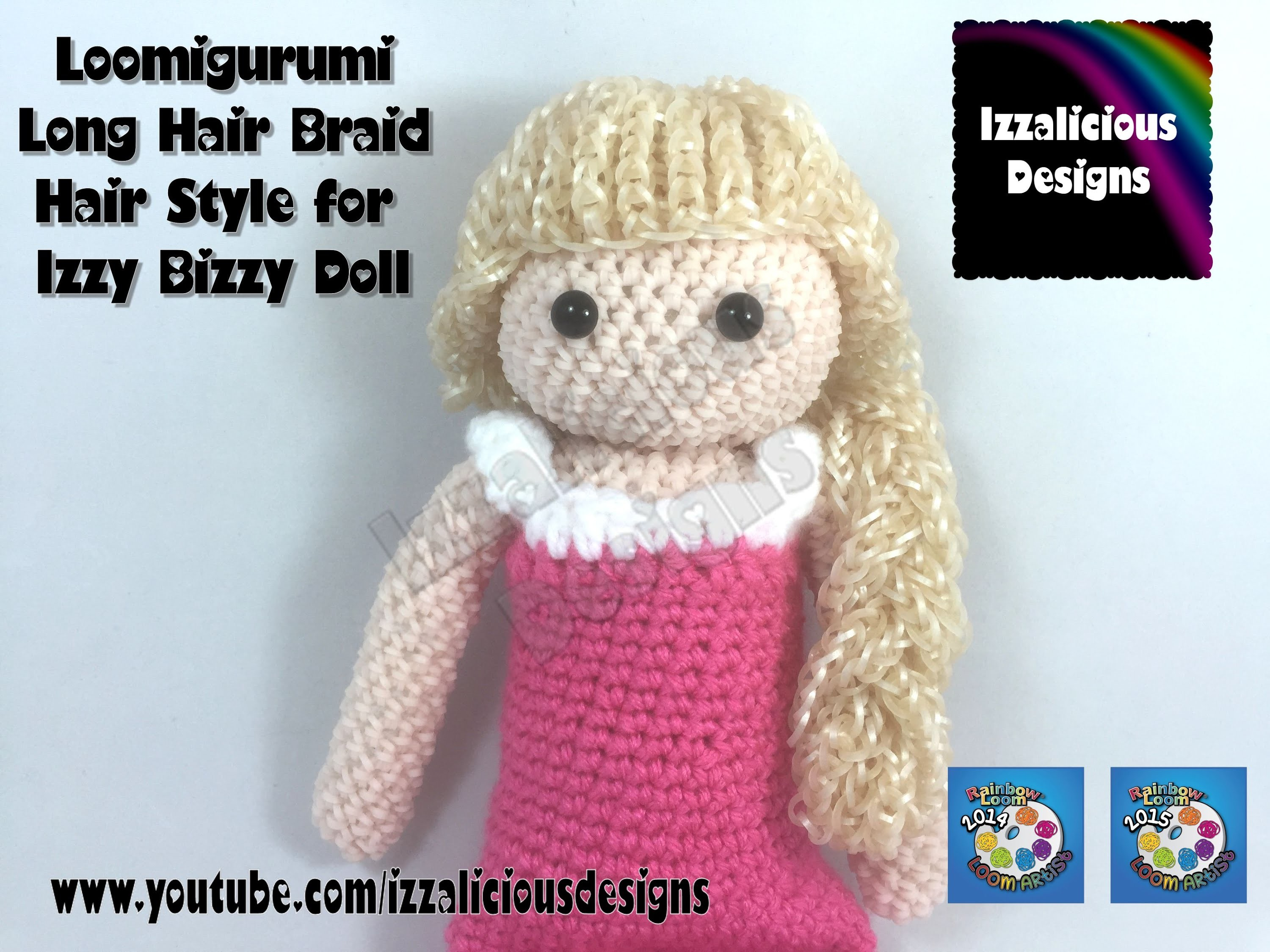 Loomigurumi Izzy Bizzy Doll - Long hair with braid - hook only - amigurumi with Rainbow Loom Bands