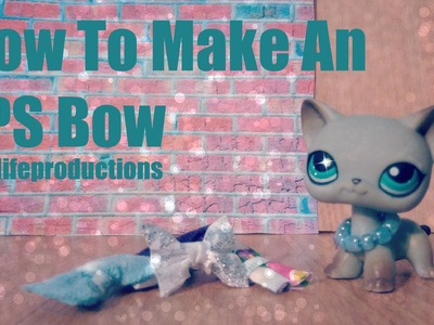 LPS: How To Make An LPS Bow (No Sew)