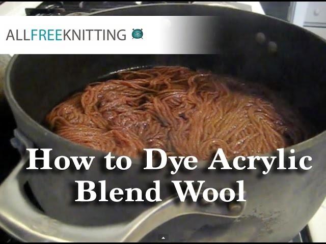 How to Dye Acrylic Blend Wool