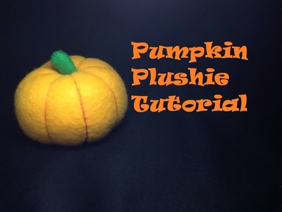 How to make a Pumpkin Plushie- Sewing Tutorial