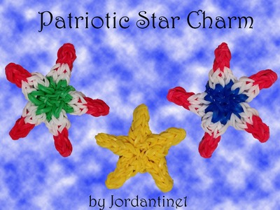 New Patriotic Star Charm - Rainbow Loom, Wonder Loom, Crazy Loom