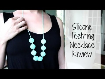 Silicone Teething Necklace Review