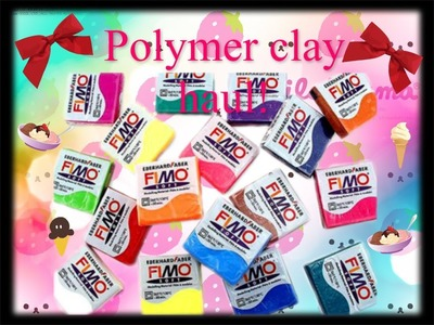 ❤UK Polymer clay haul! ◕‿◕ ❤