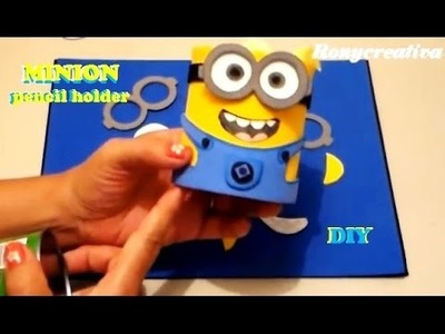 DIY MINIONS CONFECTIONER-PENCIL HOLDER (1). RONYCREATIVA ORIGINAL IDEA