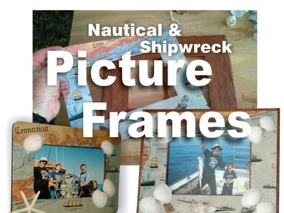 DIY Picture Frame Nautical Shipwreck Cheap Easy Art Project