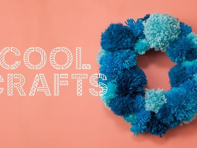 DIY Pom Pom Wreath - Cool Crafts