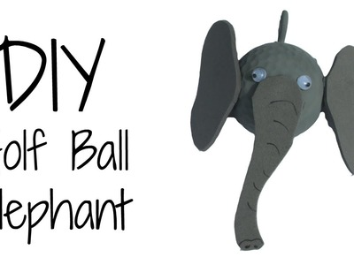 Golf Ball Elephant DIY   Craft Klatch Recycling Series