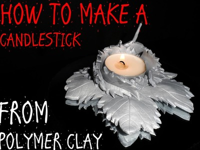 HOW TO MAKE A CANDLESTICK –.MAPLE LEAVES. – POLYMER CLAY TUTORIAL