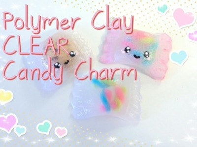KAWAII CLEAR CANDY CHARMS: Polymer Clay Experiment NO RESIN NEEDED ♡ BerryWhimsy