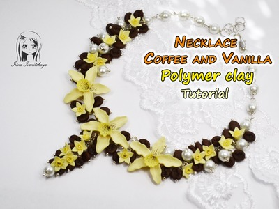 Necklace Coffee and Vanilla flowers ✿ Polymer clay Tutorial