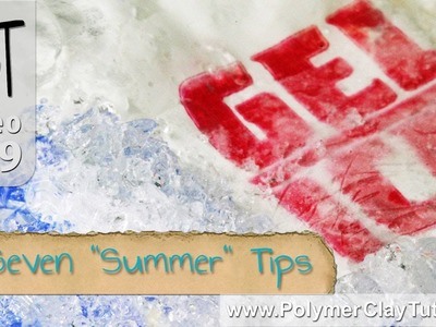 7 Summer Tips For Working With Your Polymer Clay