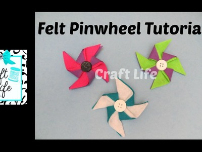 Craft Life ~ DIY No Sew Felt Pinwheel Tutorial