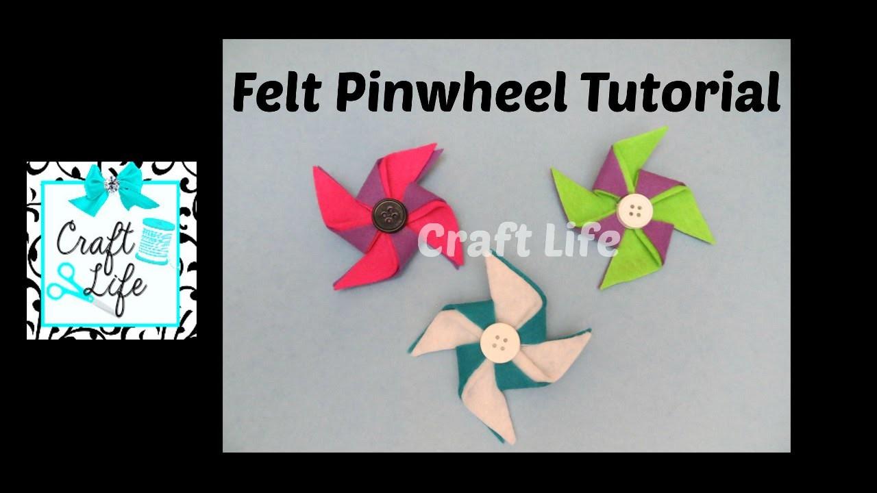 Craft Life ~ DIY No Sew Felt Pinwheel Tutorial