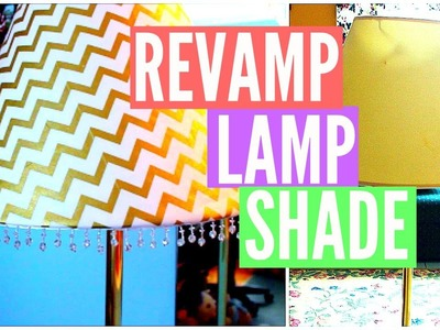DIY Room Decor: How to Revamp a Lamp Shade!