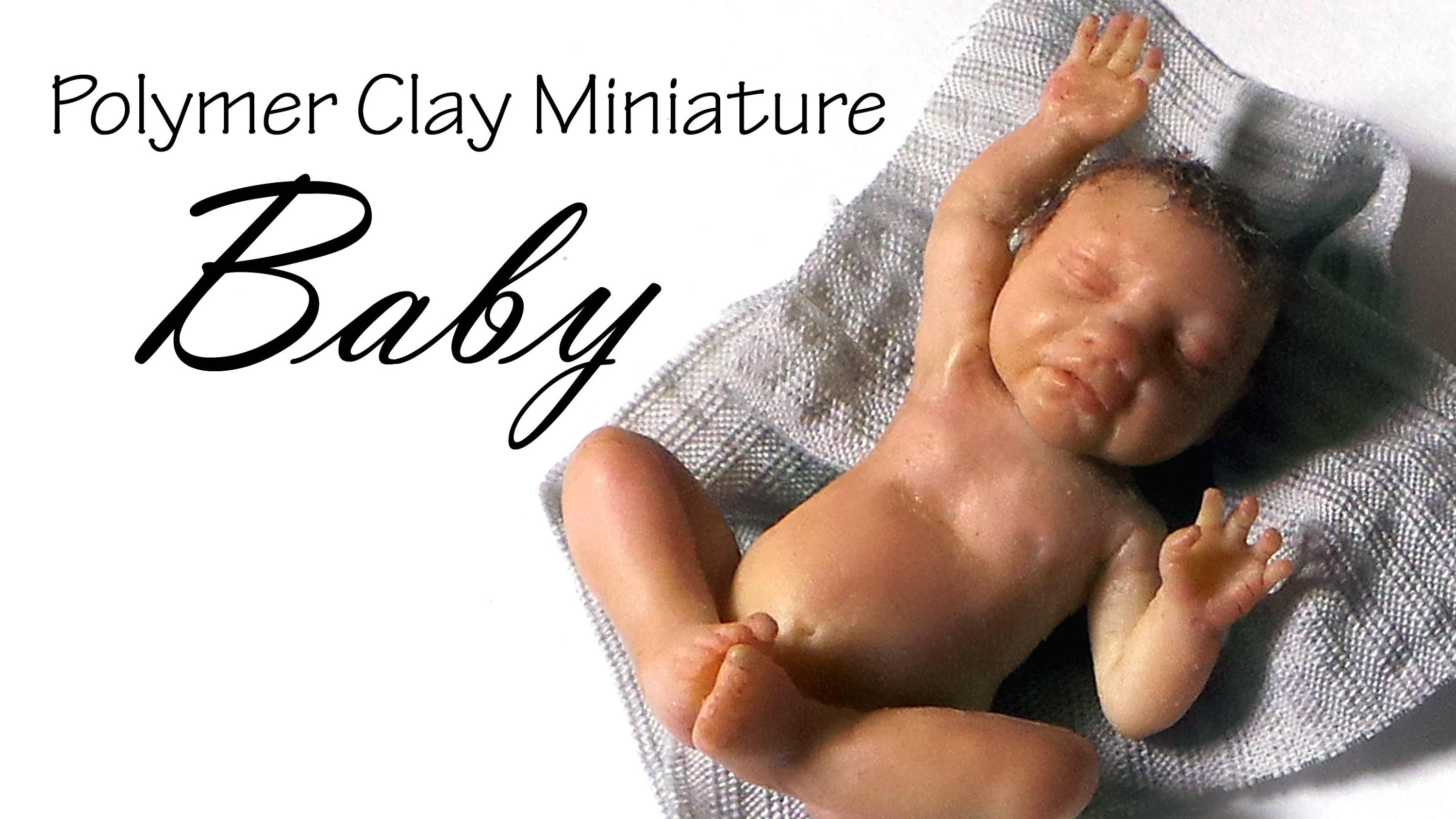 Miniature Baby Tutorial Pt. 2 - Polymer Clay Tutorial