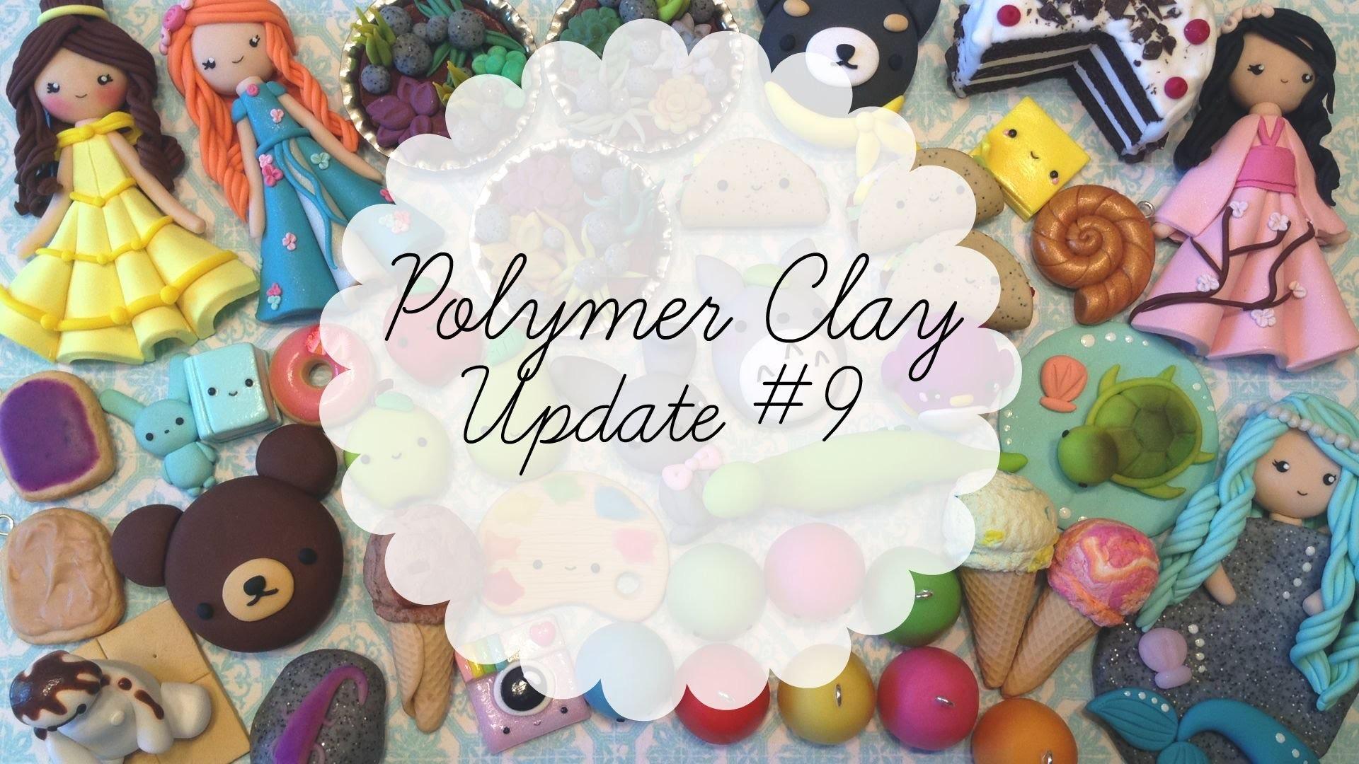 ✿ Polymer Clay Update #9 ✿