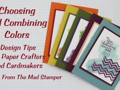 Choosing and Combining Colors:  Design Tips for Paper Crafters and Cardmakers